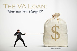 The VA Loan: How are You Using it?