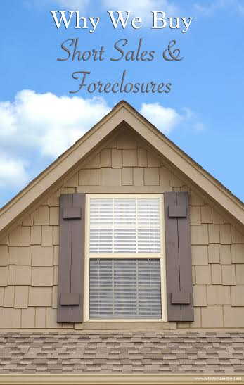 Why we Buy Short Sales and Foreclosures