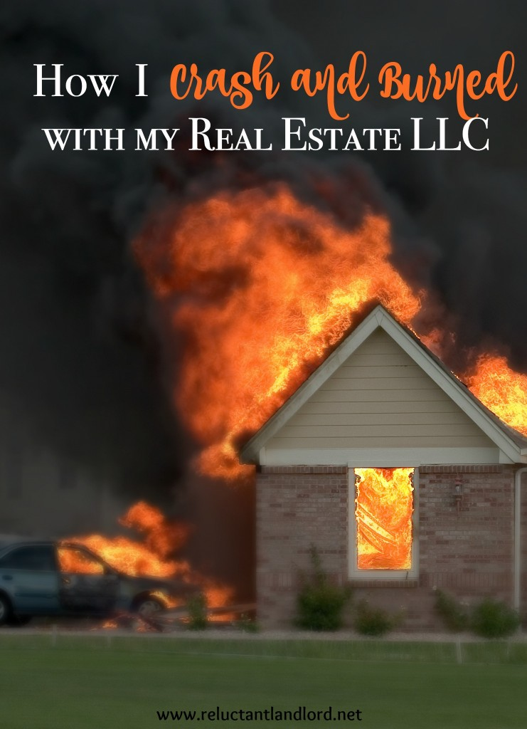 How I Crash and Burned with my Real Estate LLC