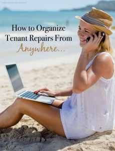 How to Organize Tenant Repairs From Anywhere