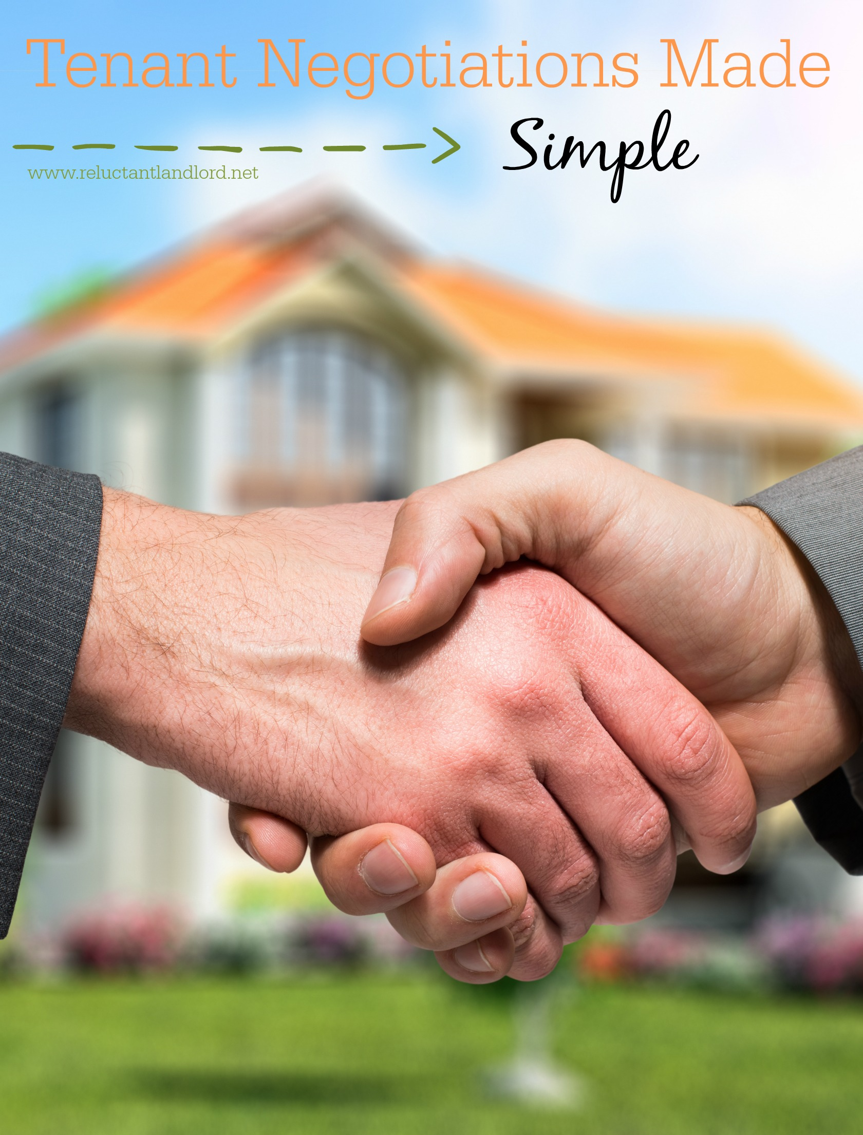 Tenant Negotiations Made Simple The Reluctant Landlord