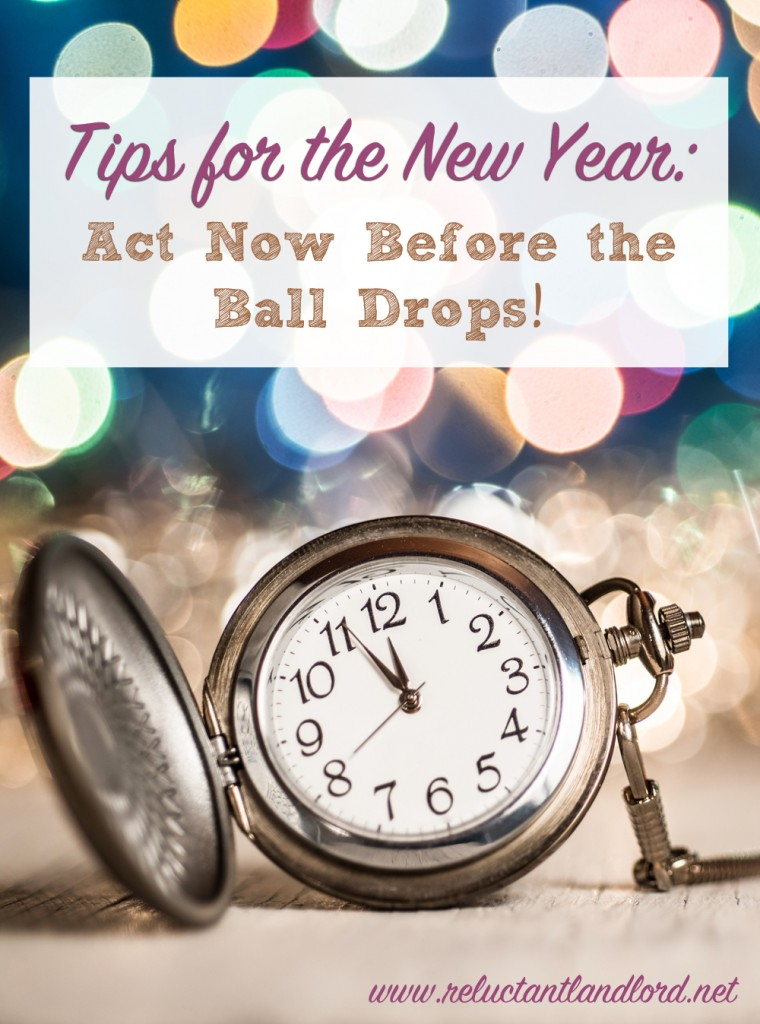 Tips for the New Year: Act Now Before the Ball Drops!