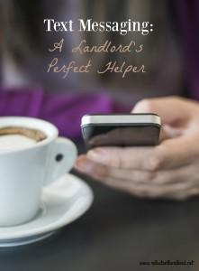 Text Messaging: A Landlord's Perfect Helper