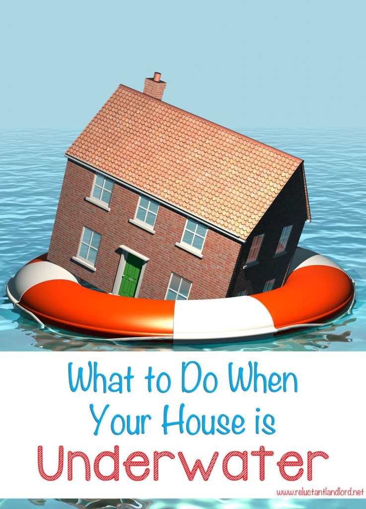 What to Do When Your House is Underwater