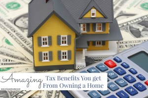 Amazing Tax Benefits You Get for Owning a Home