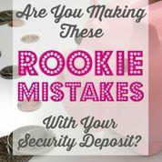 Rookie Security Deposit Mistakes
