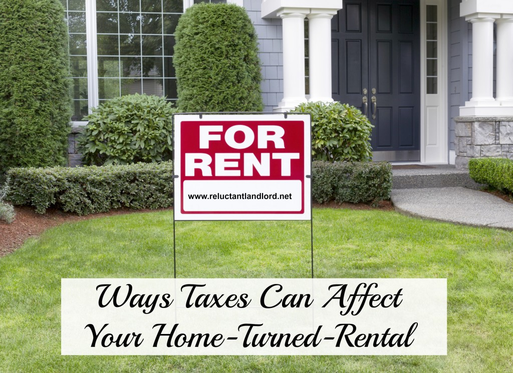 Ways Taxes Can Affect Your Home-Turned-Rental