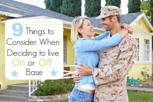 9 Things to Consider When Deciding to Live On or Off Base