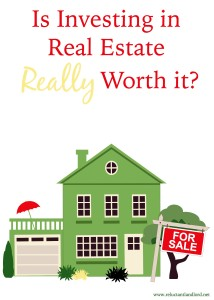 Is Investing in Real Estate Really Worth it?