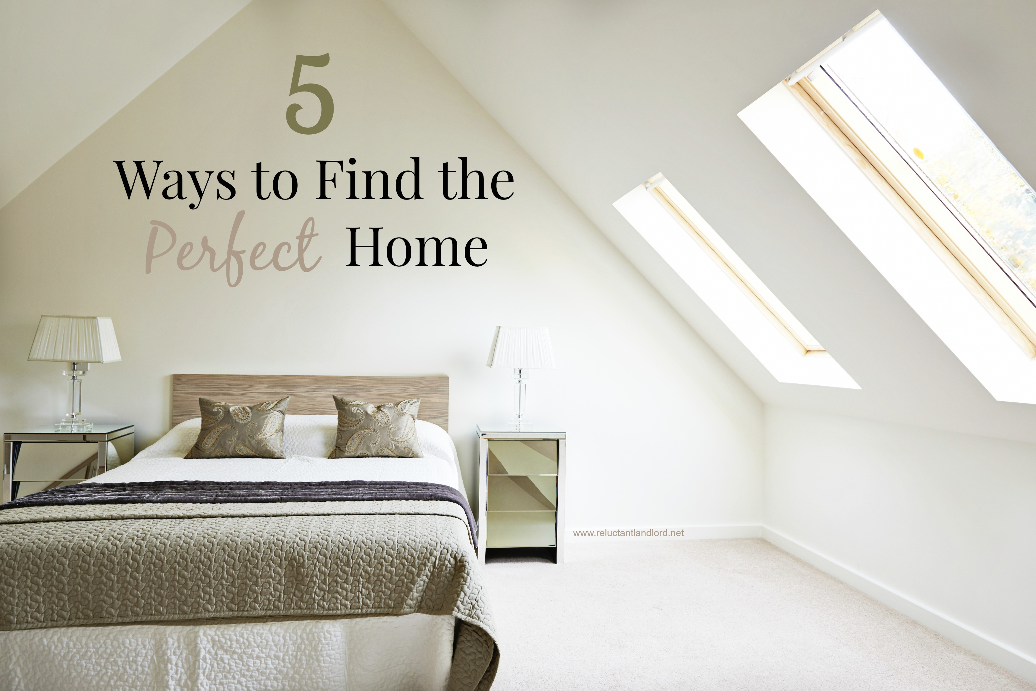 5 ways to find the perfect home the reluctant landlord for Find the perfect house