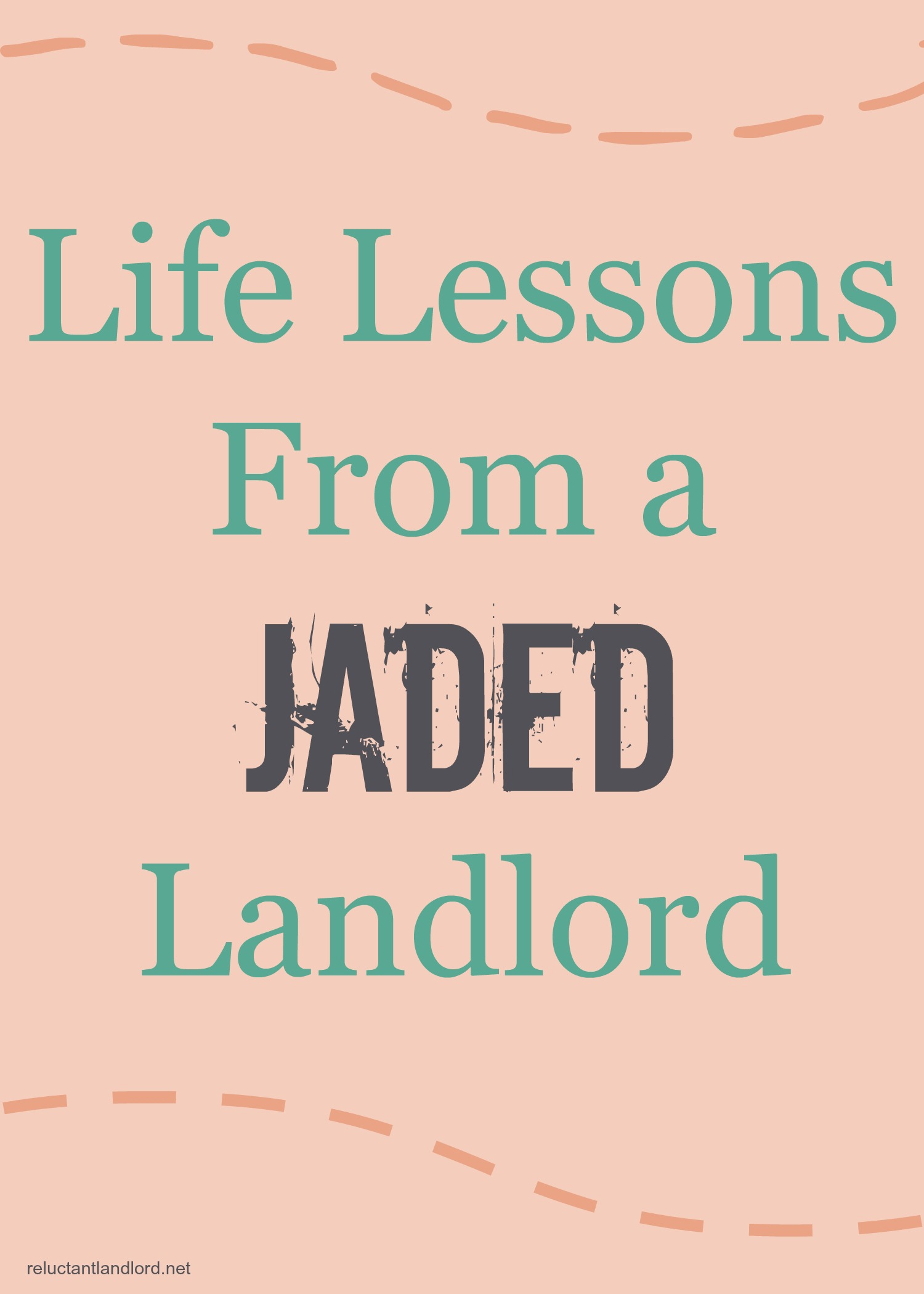 Life Lessons From a Jaded Landlord