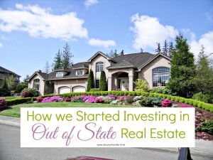How We Started Investing in Out of State Real Estate
