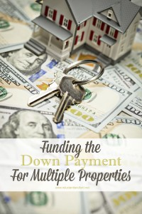 Funding the Down Payment For Multiple Properties
