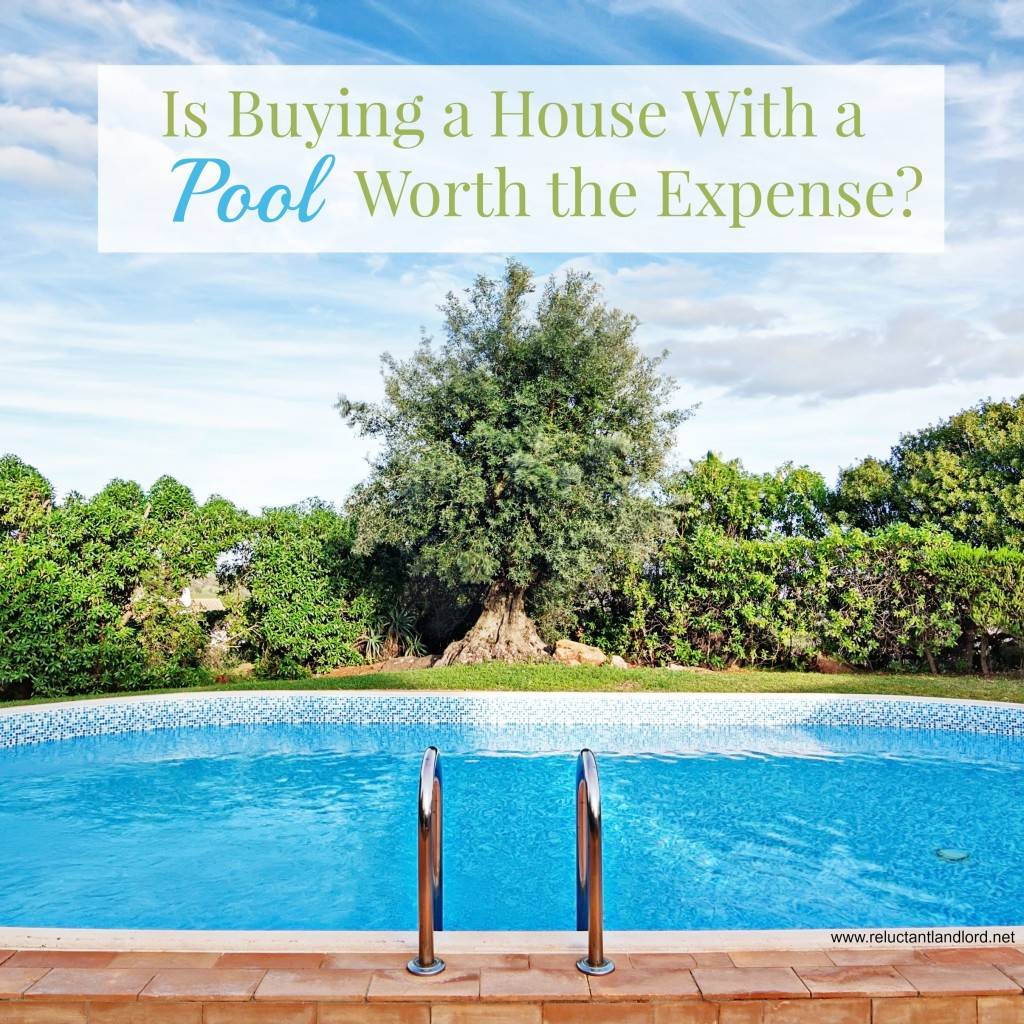 Is Buying a House With a Pool Worth the Expense?