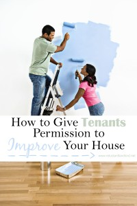 How to Give Tenants Permission to Improve Your House