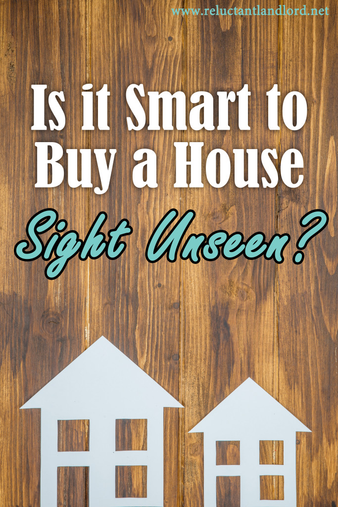 Is it Smart to Buy a House Sight Unseen?