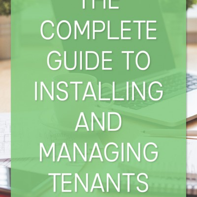 The Complete Guide to Installing and Managing Tenants