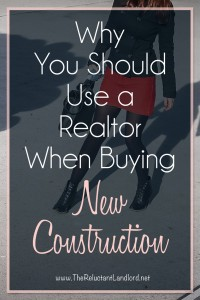 Why You Should Use a Realtor When Buying New Construction