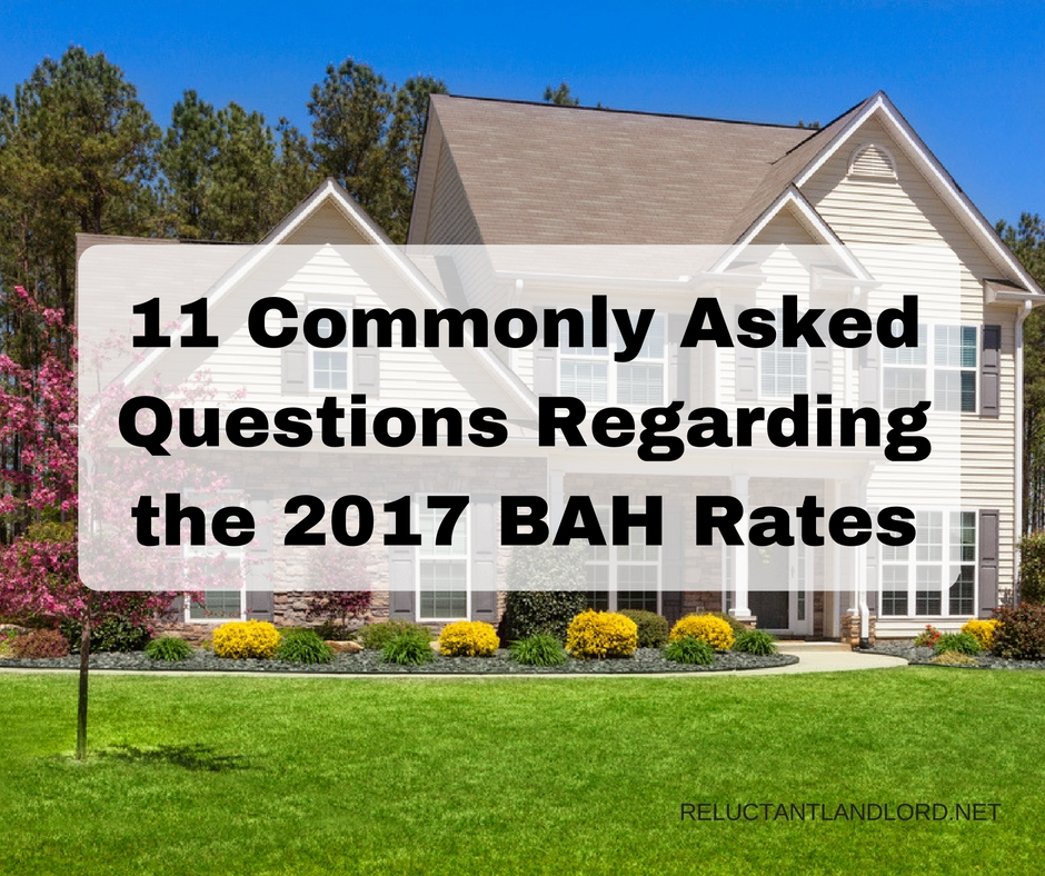11 Commonly Asked Questions Regarding the 2017 BAH Rates