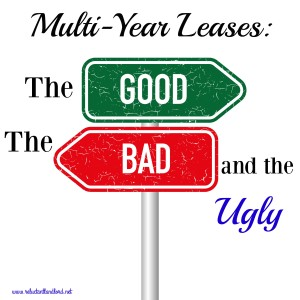 multi-year leases: The Good, The Bad, and the Ugly