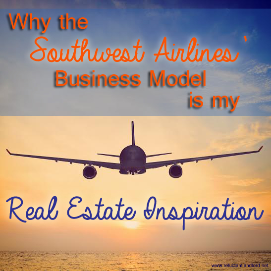 Southwest Airlines' Business Model is my Real Estate Inspiration