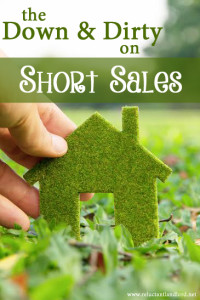 What is a short sale? Get the down and dirty on short sales here.