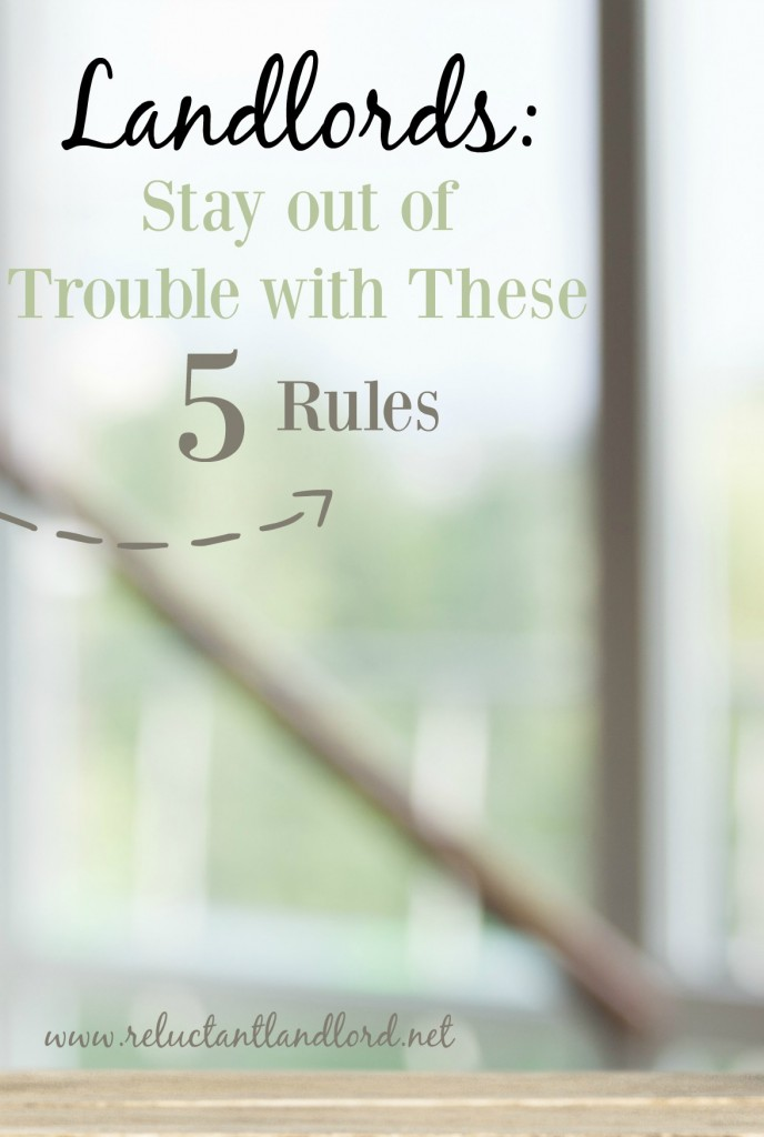 Landlords: Stay Out of Trouble With These 5 Rules