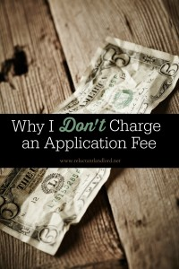 Why I Don't Charge an Application Fee