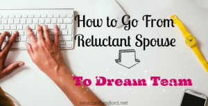 How to go from Reluctant Spouse to Dream Team