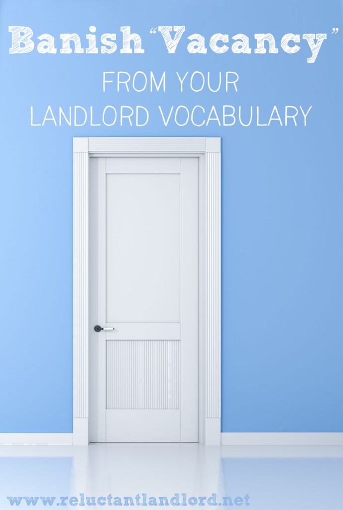 Banish Vacancy from your Landlord Vocabulary