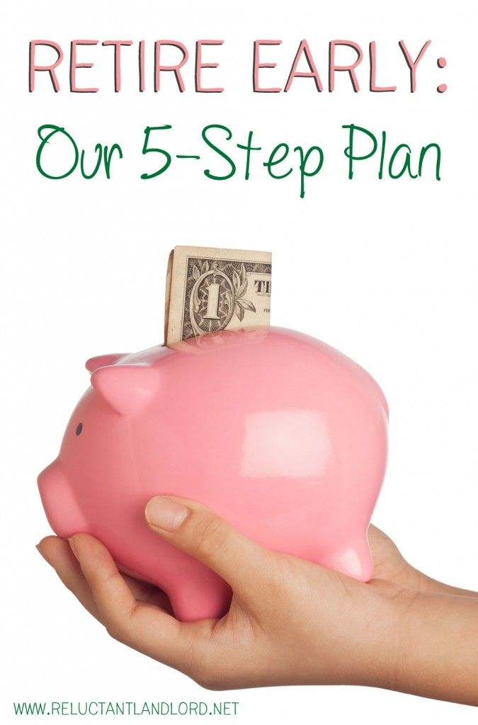 Retire Early: Our 5-Step Plan