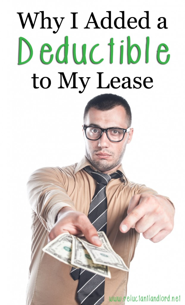 Why I Added a Deductible to my Lease