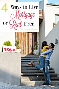 4 Ways to Live Mortgage or Rent Free