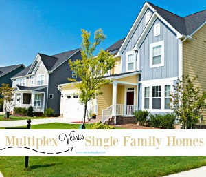 Multiplex Versus Single Family Homes