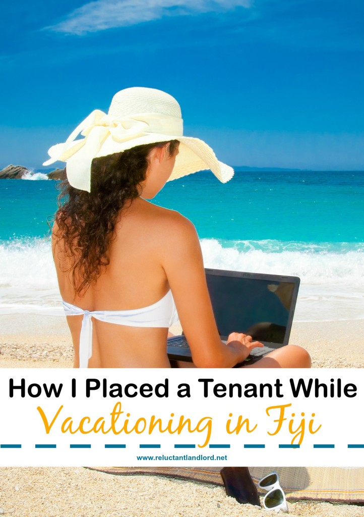 How I place a Tenant While Vacationing in Fiji