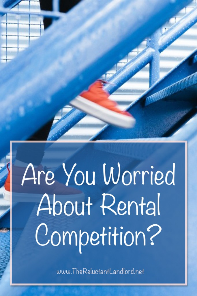 Are You Worried About Rental Competition