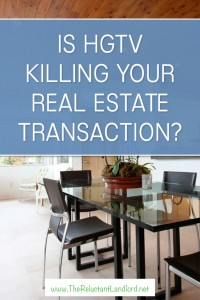 Is an HTGV Home Renovation Going to Kill Your Real Estate Transaction?