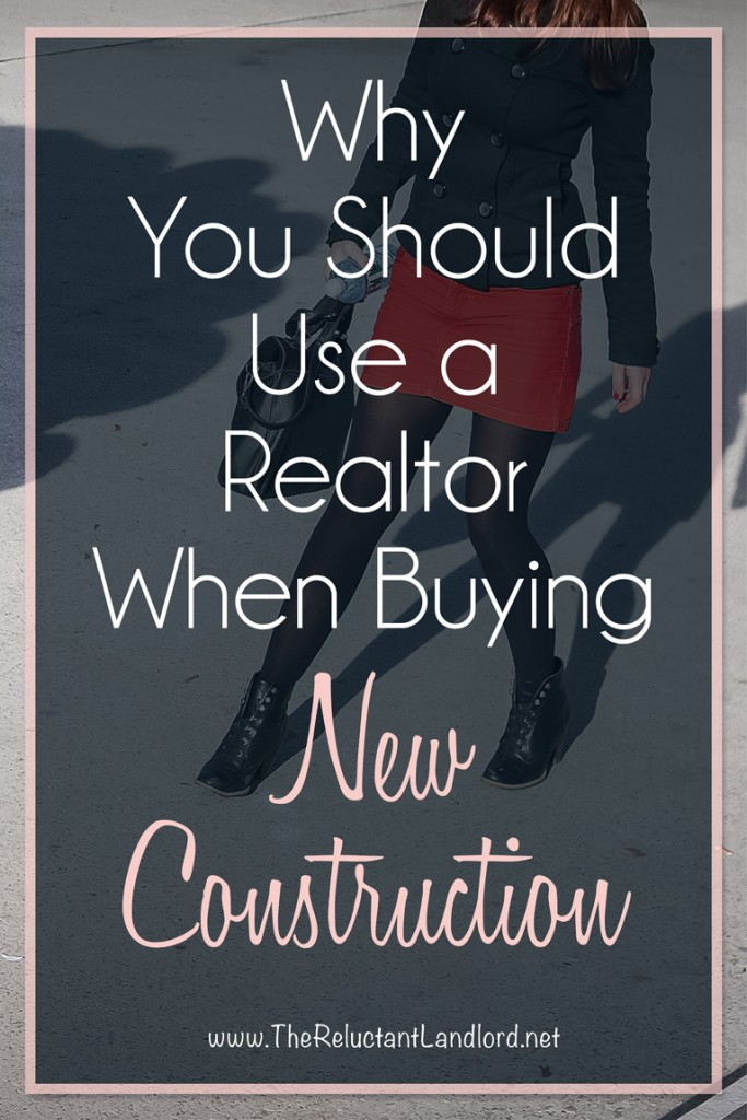 Why You Should Use a Realtor When Buying New Construction. 3 Reasons Why Using a Buyers Agent is the Right Choice // The Reluctant Landlord